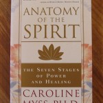 Anatomy Of The Spirit - 7 Stages of Power And Healilng